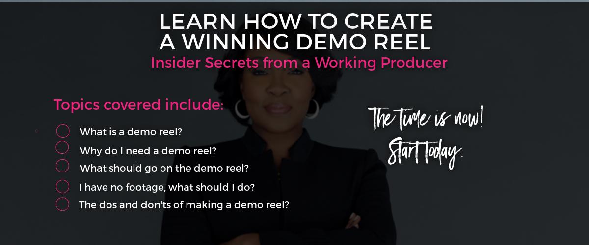 Learn how to create a winning Demo Reel!