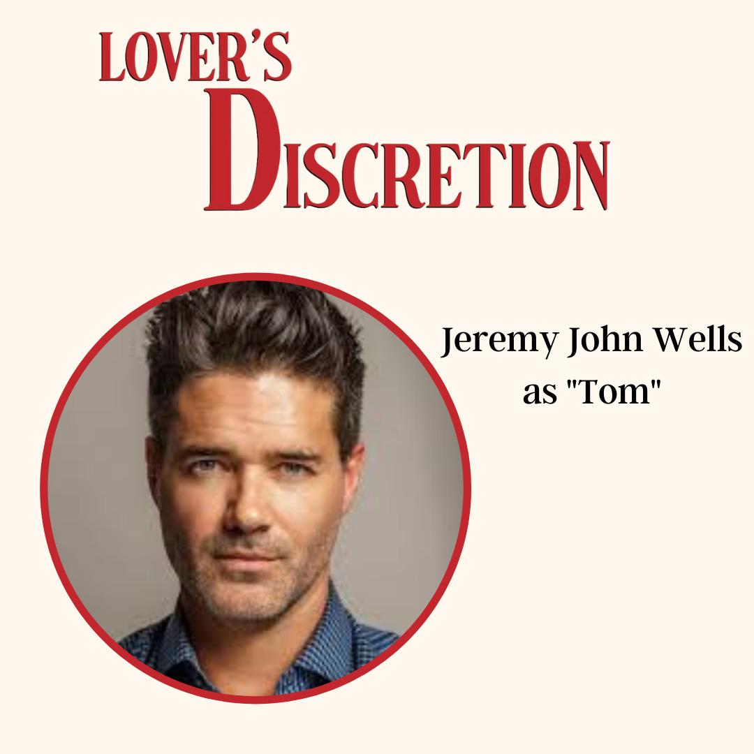 "Jeremy John Wells as ""Tom"""